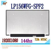 Original 144hz LCD screen 72% NTSC micro edge LP156WFG-SPF2 LP156WFG SP F2 15.6 inch Ips LCD display 40pin