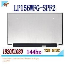Original 144hz tela lcd 72% ntsc micro borda LP156WFG-SPF2 lp156wfg sp f2 lgd05c0 NV156FHM-N4J 15.6 polegada ips display lcd 40pin