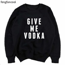 fengfancool brand fashion Casual Cotton sweatshirts men women GIVE ME VODKA Letter Printed Sweatshirts trasher brand clothing