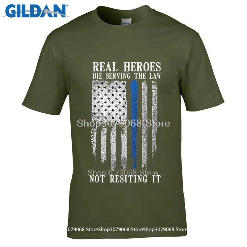 GILDAN Personalized Tees Mens Short Funny Crew Neck Real Heroes Die Serving The Law Not Resiting It USA T Shirt