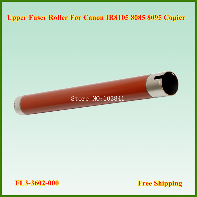 FL3-3602 Compatible Upper Fuser Roller for canon imageRUNNER ADVANCE 8095 8085 8105 8205 8285 8295 FL3-3602-000 high quality new upper fuser roller for canon irc3200 3100 2570 5185 4580 heating roller