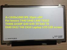 A + 1920×1080 IPS 30pin eDP Dla lenovo L440 T440S T431S T440 S440 U430P G40 G40-30 G40-70 E440 E422 Y40 Z410 Laptop LCD LED ekran