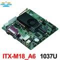 Processador Celeron 1037u dual core de 22nm processador ITX-M18-A6 incorporado industrial MINI ITX motherboard com 8 * USB/2 * COM