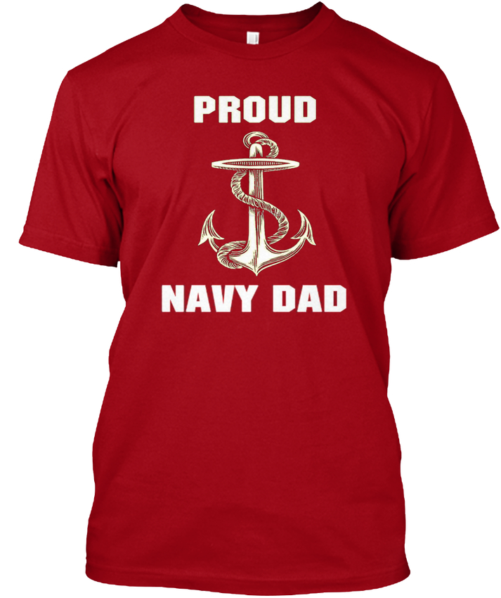 Proud Navy Dad Father Day popular Tagless Tee T-Shirt