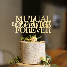 Mutual Weirdness Forever  Wedding Cake Topper , Wood Topper, Funny Rustic Cute