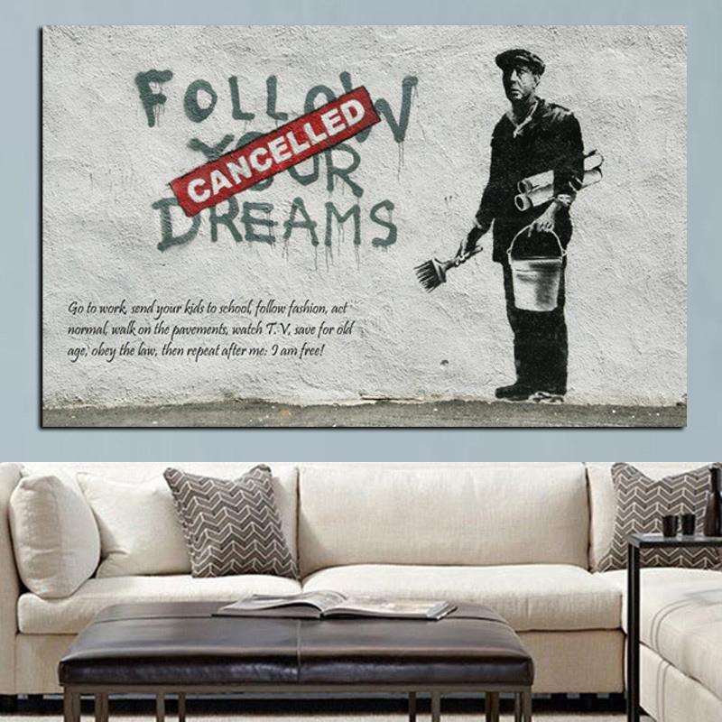 Banksy Pop Strassenkunst Graffiti FOLGEN IHRE TRUME Lgemlde Druck Auf Leinwand Wandbild Fr Wohnzimmer Sofa Cuadros