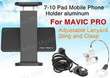PGYTECH Mavic Pro Аксессуары Для 7-10 Pad Держатель Мобильного Телефона алюминий + Регулируемый Ремешок Ремень и Застежка для MAVIC PRO Drone
