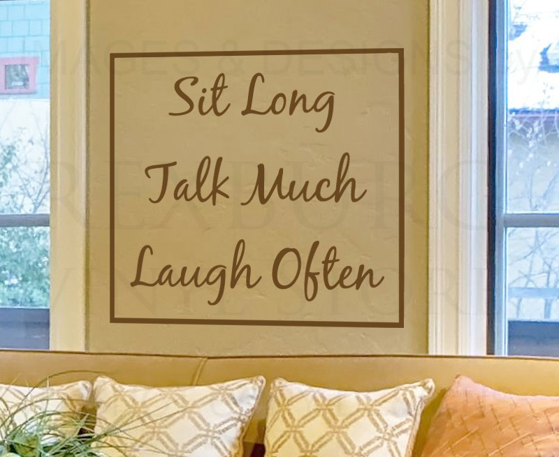 CaCar Home Wall Decal Quote Sticker Vinyl Art Lettering Sit Long Talk Much Laugh Often