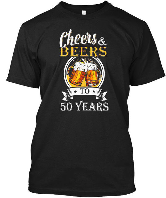 Cheers And Beers To 50 Years 50th Birthday Popular Tagless Tee T Shirt