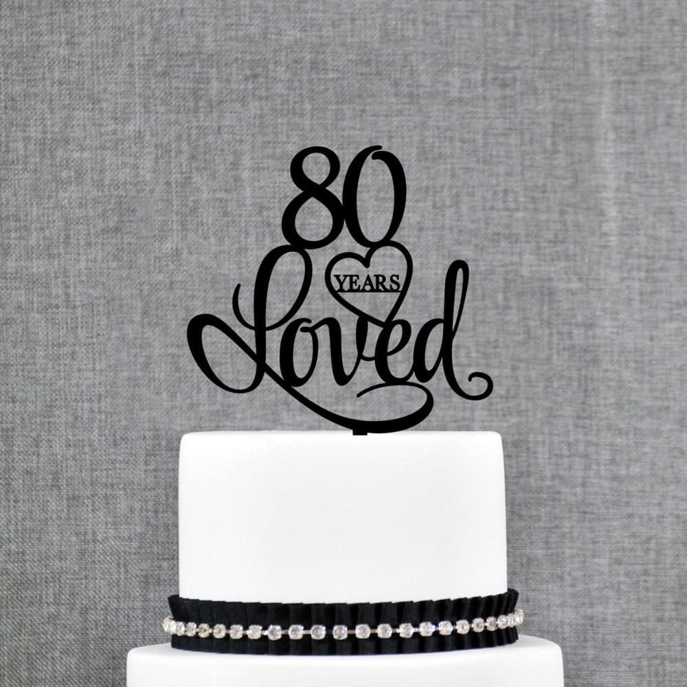 Custom age Happy Birthday Cake Topper ,80 Years Loved ...