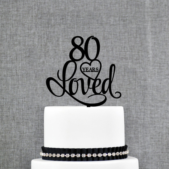 Custom Age Happy Birthday Cake Topper 80 Years Loved 80th Anniversary Decor Supplies