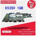 1 GB K53SV placa base REV 3,1/3,0 para ASUS K53S A53S K53SV K53SJ P53SJ X53S placa base de computadora portátil K53SV placa base prueba 100% está bien