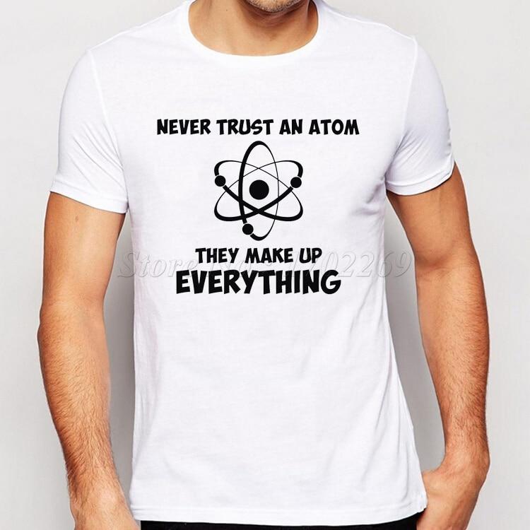 Science Geek Design T Shirts Men Never Trust An Atom
