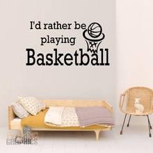 YOYOYU Wall Sticker Vinyl Art Home Decor Rather Be Playing Basketball  Sports Mural Decoration Removebale Bedroom Poster J035