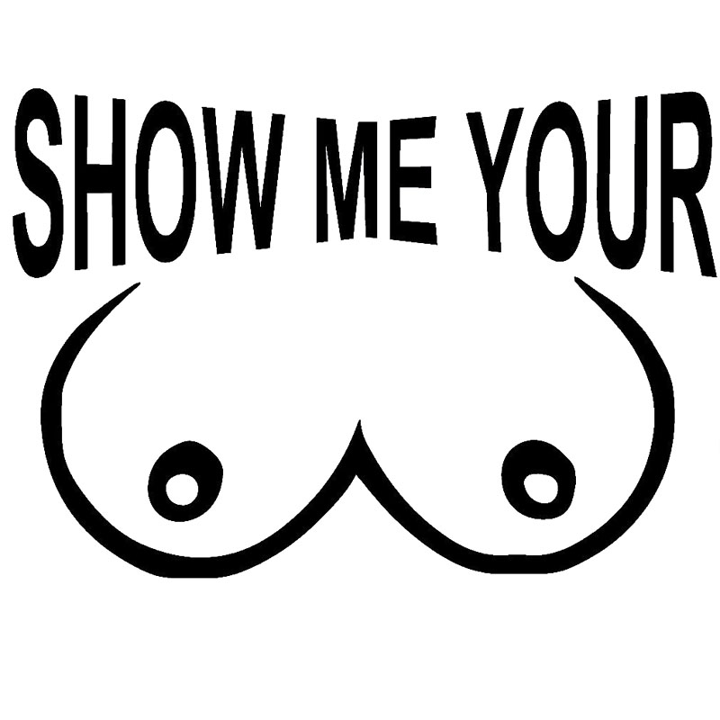 15X105Cm Show Me Your Boobs Funny Vinyl Decals Car Sticker Car Styling Accessories S8 -2249