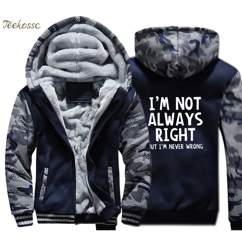 I'm Not Always Right But I'm Never Wrong Hoodies Men Funny Attitude Sweatshirts Coats Winter Thick Fleece Warm Zipper Jackets
