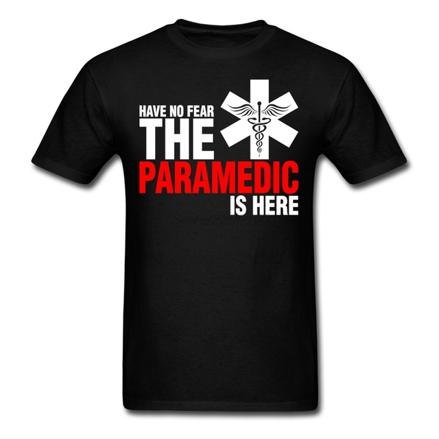 Dos homens Lazer Macho Não Têm Medo Do Paramédico É Aqui T-shirt de Manga Curta Camiseta de Algodão Para Homens