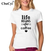 Summer Casual Women Tops Life begins AFTER coffee T-Shirt Hipster Women T Shirt Black White Cotton Tee Shirt Femme