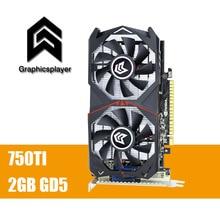 Original Graphics Card GTX 750TI 2048MB/2GB 128bit GDDR5 Placa de Video carte graphique Video Card for NVIDIA Geforce PC VGA