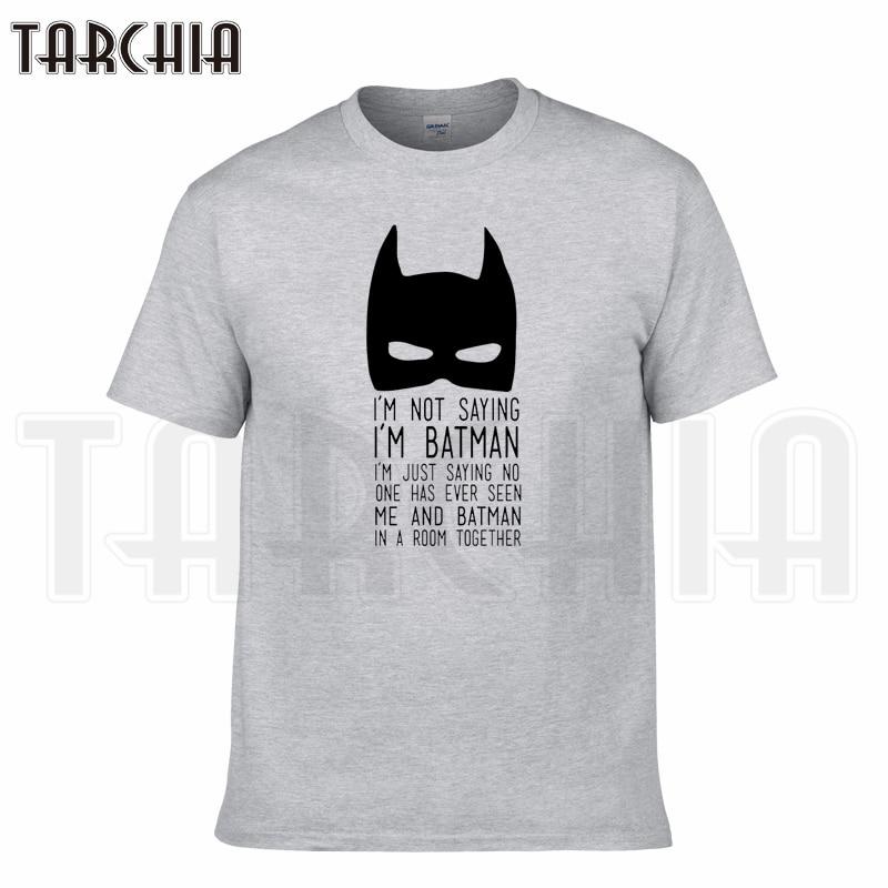 TARCHIA 2019 Brand I Am Not Saying Batman Music T-shirt Cotton Tops Tees Men Short Sleeve Boy Casual Homme Tshirt T Plus Fashion