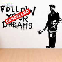 Custom Made Banksy 'Follow Your Dreams – Cancelled' X-Large Wall Sticker Many colours Vinyl Wall Stickers Home Decor LP140107