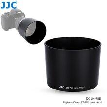 JJC DSLR מצלמה עדשת הוד עבור Canon EF 135mm f/2L USM & Canon EF 180mm f/3.5L מאקרו USM עדשת להחליף Canon ET 78II עדשת צל