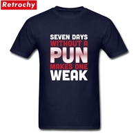 Seven Days Without A Pun Makes One Weak Dad Joke T Shirt Tshirts Party Latest Designs