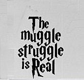 The Muggle Struggle Is Real Harry Potter Decal Vinyl Sticker|Cars Trucks Vans Walls Laptop|Black|5.25 in|CCI367