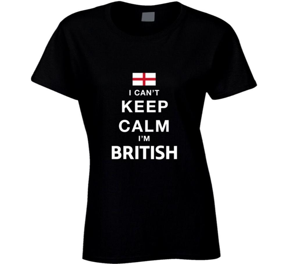 Design t shirt keep calm - I Can T Keep Calm I M British Funny T Shirt For