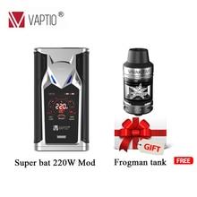 Electronic cigarette 220W Vape MOD Original VAPTIO SUPER BAT Box MOD 510 thread Vape Mod fit.jpg 220x220 - Vapes, mods and electronic cigaretes