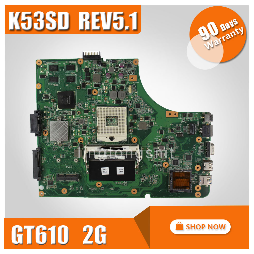 Original K53SD for ASUS motherboard K53SD REV5.1 Mainboard DDR3 PGA 989 N13M-GE1-S-A1 GT610M 2GB 100% tested original k53sv motherboard mainboard rev 2 3 rev 3 0 rev 3 1 fit for asus k53s a53s x53s p53s notebook n12p gs a1 gt540m