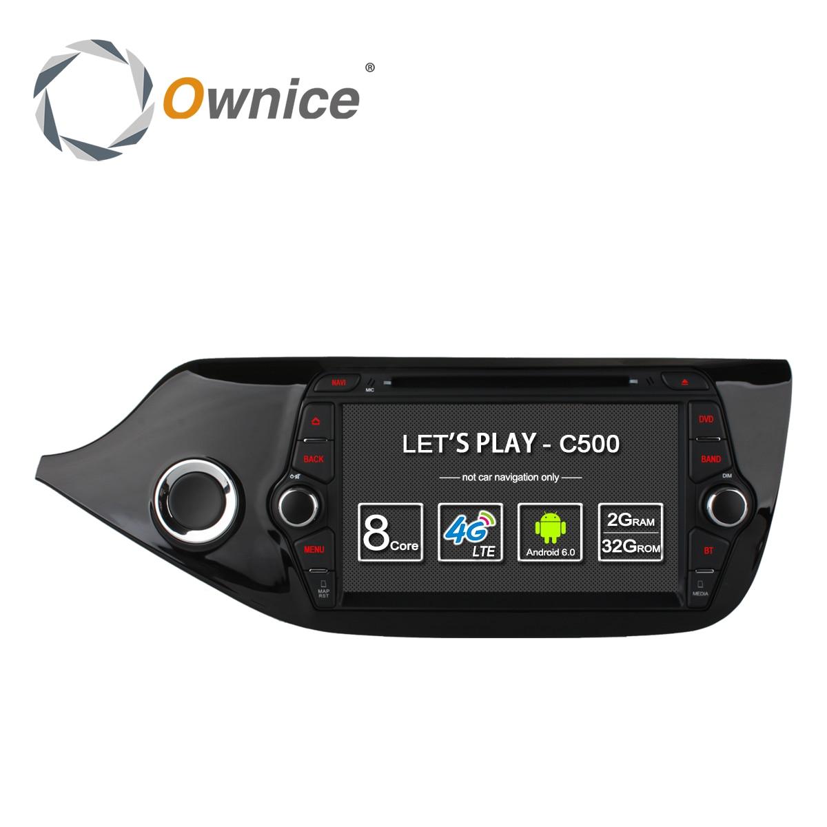 Ownice C500 4G SIM LTE Octa 8 Core  Android 6.0 For Kia CEED 2013-2015 Car DVD Player GPS Navi Radio WIFI 4G BT 2GB RAM 32G ROM автомобильный dvd плеер joyous kd 7 800 480 2 din 4 4 gps navi toyota rav4 4 4 dvd dual core rds wifi 3g