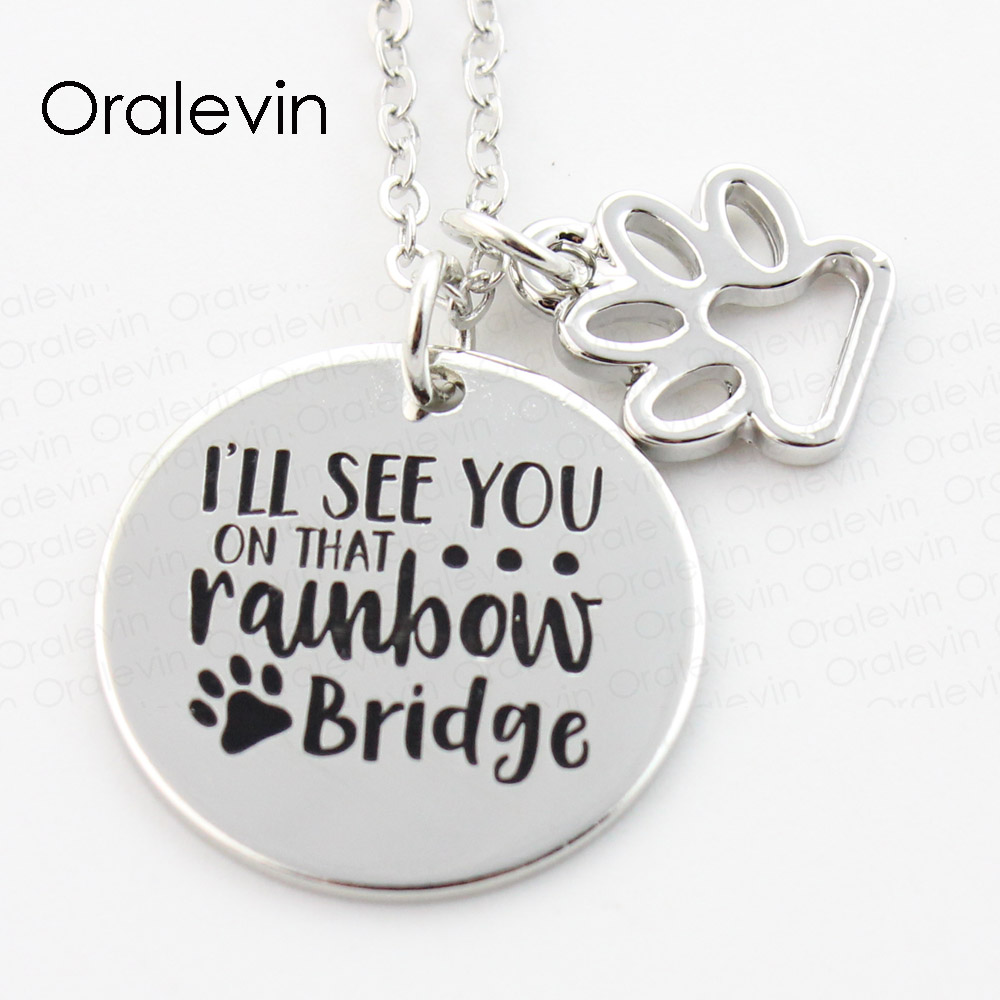 I WILL SEE YOU ON THAT RAINBOW BRIDGE Engraved Dog Pawprint Pendant Charms Necklace Gift Jewelry 10Pcs/Lot,#LN293