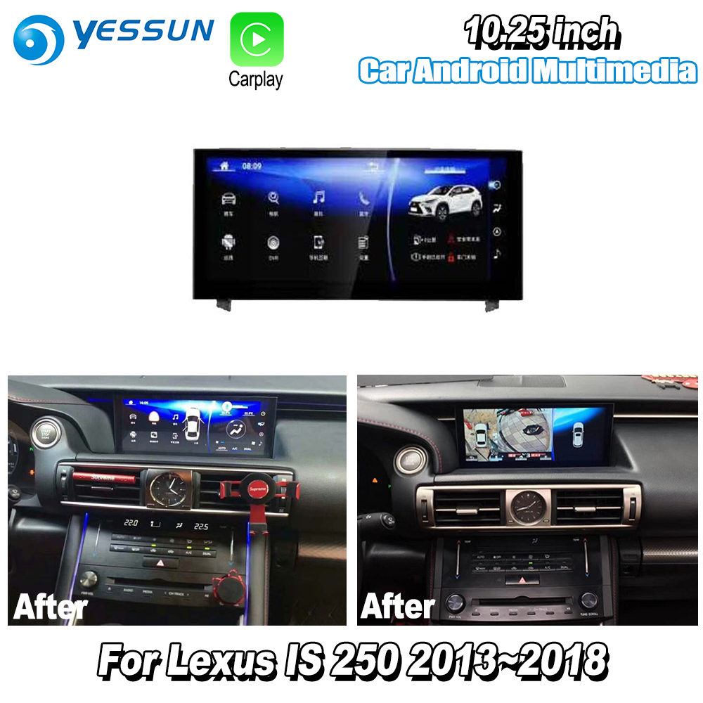 YESSUN 10.25 For Lexus IS 250 2015~2018 Car Android Carplay GPS Navi maps Navigation Player Radio Stereo WiFi no DVD yessun for lexus al20 rx 300 rx 200t rx 450h 2015 2018 car android carplay gps navi maps navigation player radio stereo no dvd