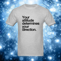 Men S Your Attitude Determined Direction Printed Men S T Shirt 2018 Fashion Cotton Short Sleeve