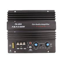 Высокое качество 1 шт. DC 12 В 600 Вт Авто аудио усилитель доска PA-60A сабвуфер схема модуль с защитой тока