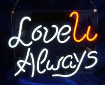 Custom Love U Always Glass Neon Light Sign Beer Bar