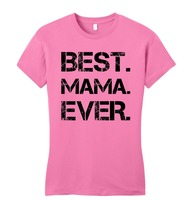 Summer Clothing Crew Neck Best Mama Ever Juniors Cute Mother S Day Gift New Mom Petite