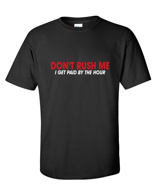 US $11 56 OFF Tidak Terburu buru Saya Saya Dibayar Oleh Jam Lucu Kerja T Shirt di T shirt dari Pakaian Pria AliExpress