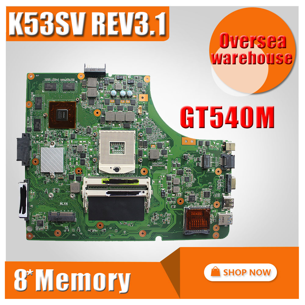 for ASUS K53SV motherboard K53SV k53S X53SV A53S Mainboard GT540M N12P-GS-A1 REV 3.1 8* memory 100% tested before shipping for asus k52jv motherboard k52jv rev2 2 mainboard gt 540m hm55 chipset 100