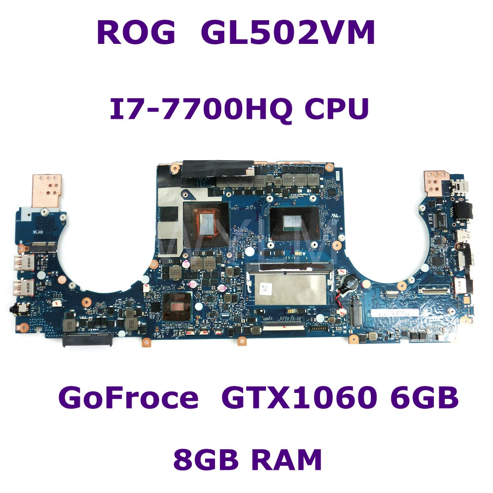 ROG GL502VM I7-7700HQ CPU GTX1060 6 GB 8 GB di RAM Scheda Madre Per Asus GL502VM GL502VML GL502V GL502 Scheda Madre Del Computer Portatile 90NB0DR0-R0007