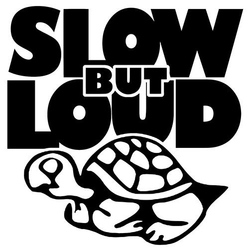 For Slow But Loud Sticker Vinyl Decal Automotive Stereo Horsepower