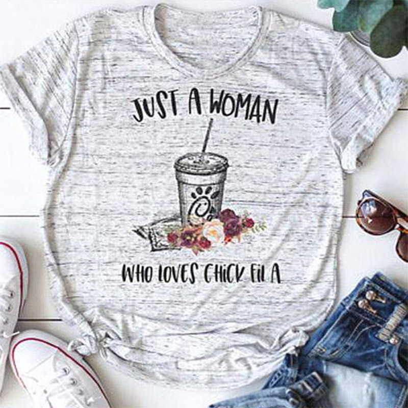 New Women T-Shirt Just A Women Who Loves Chick Fil A T-Shirt Coke And Floral Print Light Grey O-Neck T Shirt Ladies Tops Tee