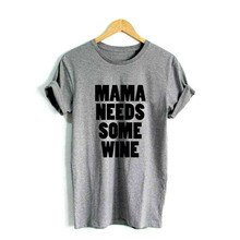 Mama Needs Some Wine T-Shirt / 3 Colors