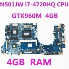 N501JW i7-4720HQ CPU 4GB RAM GTX960M 4GB Mainboard For Asus  G501J UX50JW FX60J N501JW UX501J Laptop Motherboard 100% Tested все цены