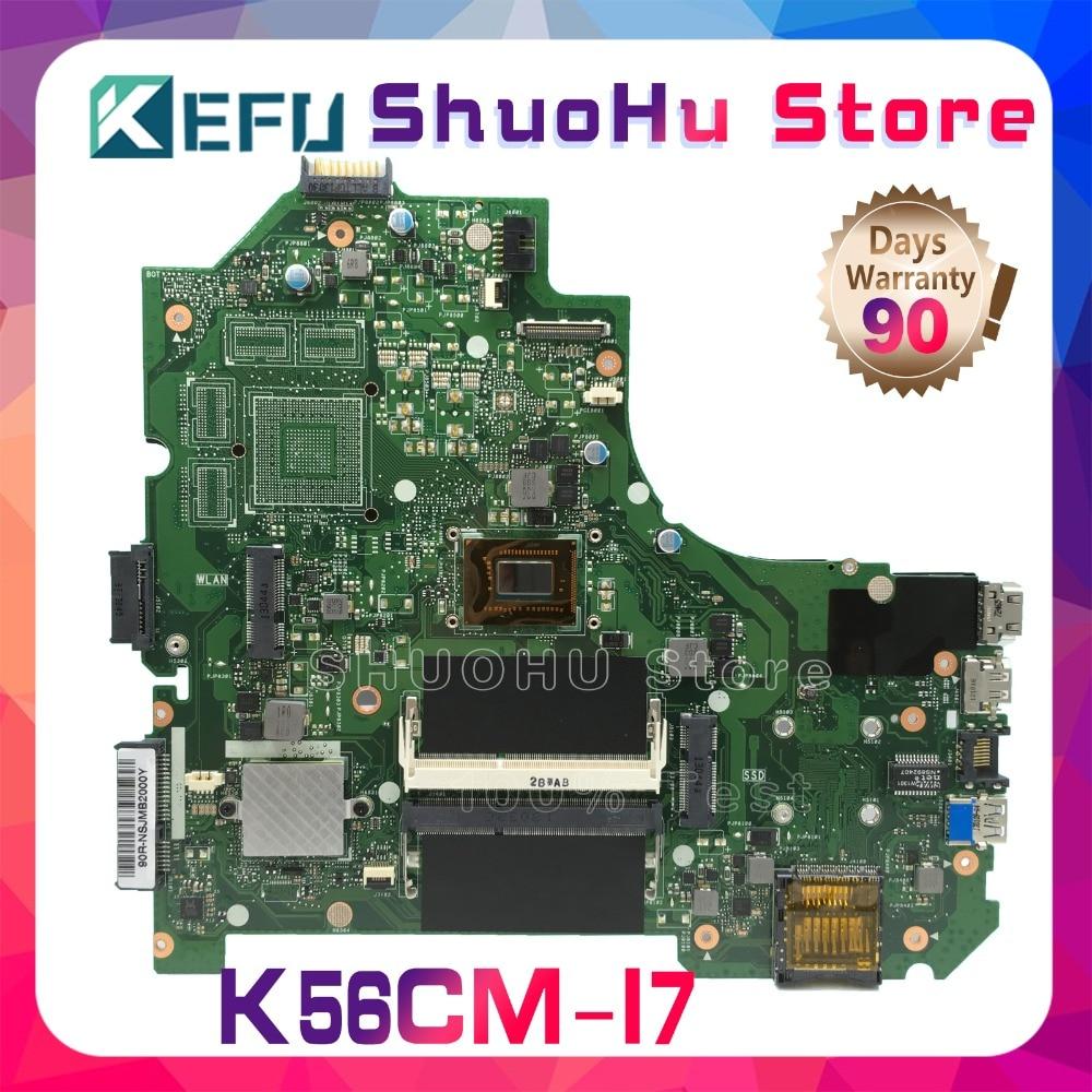 KEFU For ASUS K56CA K56CM S56C A56CM A56C S550CM K56CB S550CB I7 REV 2.0 laptop motherboard tested 100% work original mainboard motherboard for asus k56cm s56c s550cm a56c laptop motherboard k56cm mainboard 987 cpu rev 2 0 integrated in stock