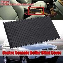 1х Автомобильная внутренняя центральная консоль рольставни Накладка для BMW X5 E53 2000-2006 Автомобильный держатель для стакана воды 51168402941 51168408026
