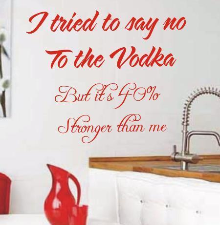 I Tried To Say No To The Vodka Funny Wall Sticker Quote Wall Decals 3 Sizes