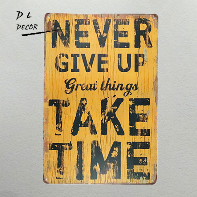 DL Metal painting Never give up great things take time art wall ...