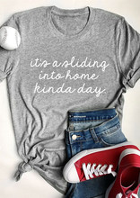 It's A Sliding Into Home Kinda Day T-Shirt 90s fashion women tees grunge aesthetic tops funny slogan letter print goth t shirt(China)